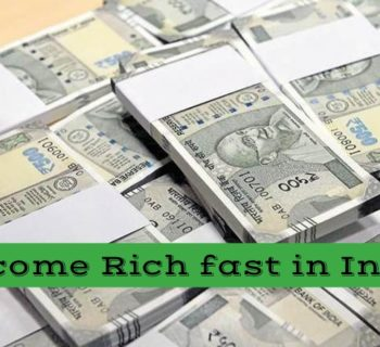 Become Rich fast in India